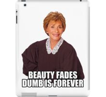 Beauty Fades Dumb is Forever iPad Case/Skin