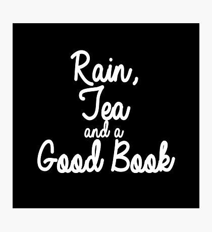 Rain, Tea and a Good Book (white) Photographic Print