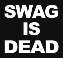 SWAG IS DEAD by crystal meth