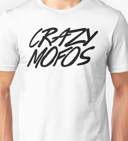 Crazy Mofos 2 Unisex T-Shirt