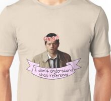 Castiel doesn't understand your reference Unisex T-Shirt