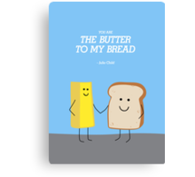 Bread and Butter Canvas Print