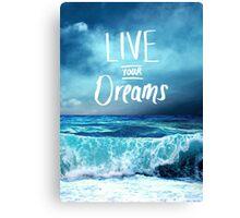 Live your dreams Canvas Print