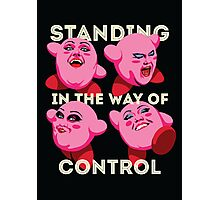 Standing in the Way of Control Photographic Print