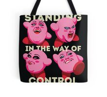 Standing in the Way of Control Tote Bag