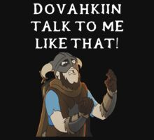 Dovahkiin Talk To Me Like That! by YouKnowThatGuy