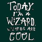 Today, I'm a wizard. by MoonyIsMoony