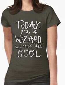 Today, I'm a wizard. Womens Fitted T-Shirt