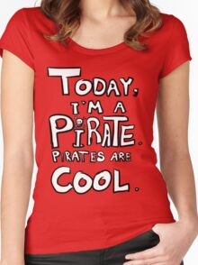 Today, I'm a pirate. Women's Fitted Scoop T-Shirt