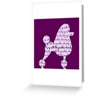 Oy With The Poodles Already Greeting Card