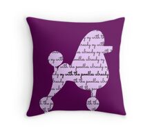Oy With The Poodles Already Throw Pillow