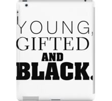 Young Gifted and Black iPad Case/Skin