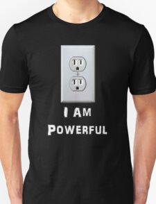 """ I Am Powerful "" Funny Shirt or Sticker Unisex T-Shirt"