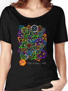 D&D (Dungeons and Dragons) - This is how I roll! Women's Relaxed Fit T-Shirt