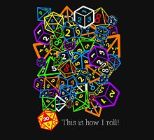 D&D (Dungeons and Dragons) - This is how I roll! Unisex T-Shirt