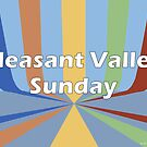 Pleasant Valley Sunday by Suzanne  Gee