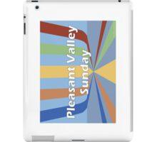 Pleasant Valley Sunday iPad Case/Skin