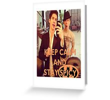 Keep Calm And Stay Spicy! Greeting Card