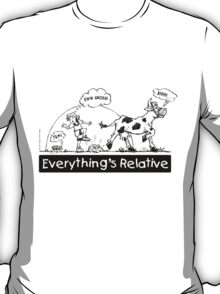 Everything is Relative T-Shirt