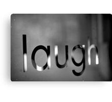 """""""Laugh"""" Canvas Print"""