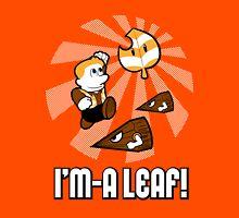 I'm-a Leaf! Unisex T-Shirt
