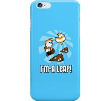 I'm-a Leaf! iPhone Case/Skin