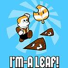 I'm-a Leaf! by HungryTenor