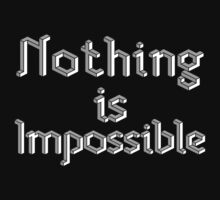 Nothing Is Impossible by Shirt Boy