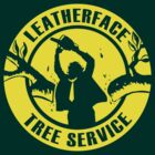 Leatherface Tree Service by Dansmash