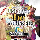 Be Yourself Collage 1 by jayheart
