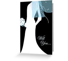 will you ... (be in my wedding) Greeting Card