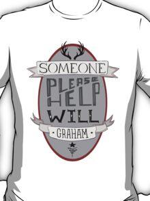 Someone Please Help Will Graham T-Shirt
