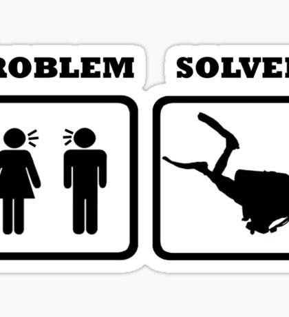 PROBLEM SOLVED WIFE SHOUTING AT DIVER Sticker