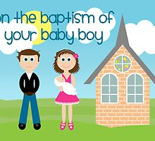 On The Baptism Of Your Baby Boy by Emma Holmes