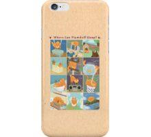 Where Can Plumduff Sleep? iPhone Case/Skin