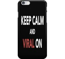 Keep Calm And Viral On iPhone Case/Skin