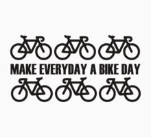 Make Everyday A Bicycle Day by PaulHamon