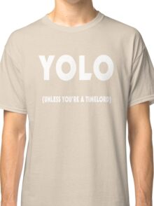 YOLO in time Classic T-Shirt