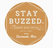 Bunbury 2013 - Stay Buzzzzzed by hannahsellers25