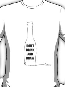 Don't Drink and Draw T-Shirt