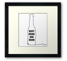 Don't Drink and Draw Framed Print