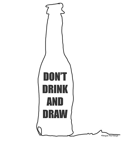 Don't Drink and Draw by ImagineThatNYC