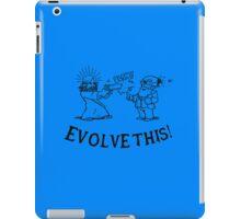 Evolve This! iPad Case/Skin
