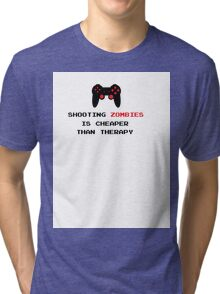 Shooting Zombies is Cheaper Than Therapy Tri-blend T-Shirt