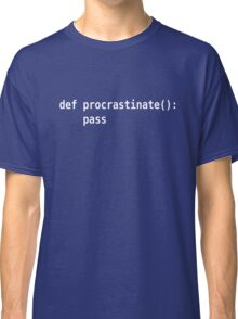 def procrastinate pass - Programmer Humor for Pythonistas White Font Classic T-Shirt