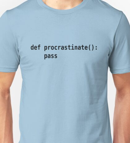 def procrastinate pass - Programmer Humor for Pythonistas Black Font Unisex T-Shirt