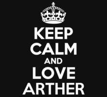 Keep Calm and Love ARTHER by kandist