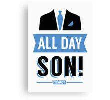 All Day Son Schmidt Tshirt | New Girl T-Shirt Tee Nick Miller Cece Winston Jess TV Quote Meme Gift Him Her douchebag jar Schmidt Happens uk Canvas Print
