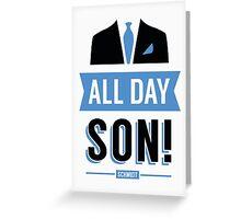 All Day Son Schmidt Tshirt | New Girl T-Shirt Tee Nick Miller Cece Winston Jess TV Quote Meme Gift Him Her douchebag jar Schmidt Happens uk Greeting Card