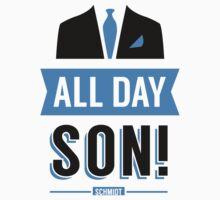 All Day Son Schmidt Tshirt | New Girl T-Shirt Tee Nick Miller Cece Winston Jess TV Quote Meme Gift Him Her douchebag jar Schmidt Happens uk by Tee Dunk